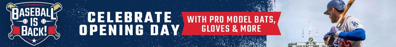Celebrate Opening Day - Pro Model Bats, Gloves & More